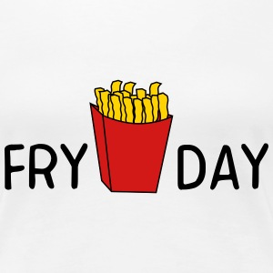 Fry Day T-Shirts - Women's Premium T-Shirt