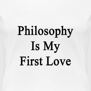 philosophy_is_my_first_love T-Shirts - Women's Premium T-Shirt