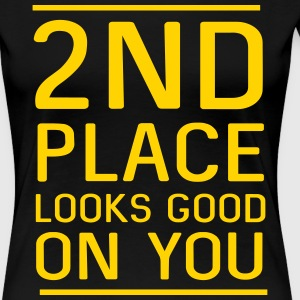2nd Place Looks Good on You T-Shirts - Women's Premium T-Shirt
