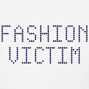 fashion_victim T-Shirts - Women's T-Shirt