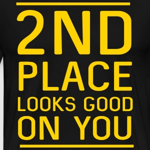 2nd Place Looks Good on You T-Shirts - Men's Premium T-Shirt