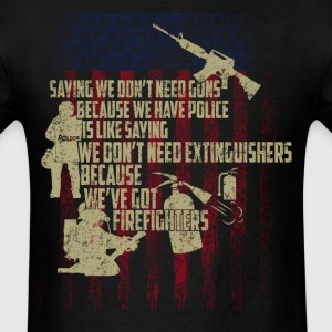 We don't need guns ? - Men's T-Shirt