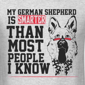 My german shepherd is smarter than... - Men's T-Shirt