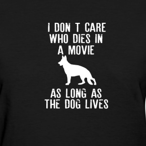I don't care who dies in a movie as long as ... - Women's T-Shirt