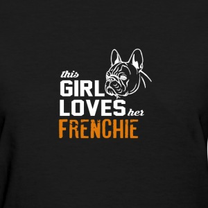 This girl loves her frenchie - Women's T-Shirt