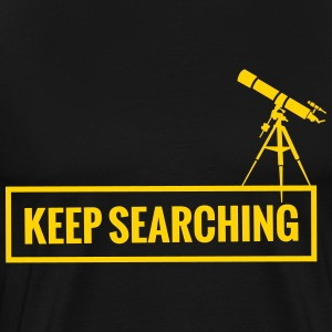 Keep searching - telescope T-Shirts - Men's Premium T-Shirt