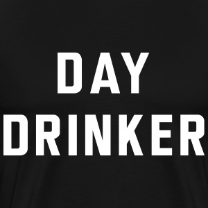 Day Drinker T-Shirts - Men's Premium T-Shirt