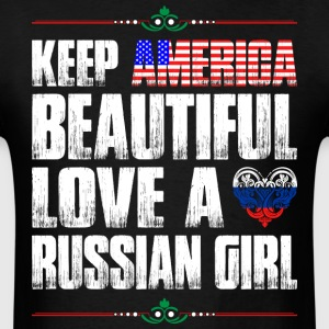 Keep America Beautiful Love A Russian Girl T-Shirts - Men's T-Shirt