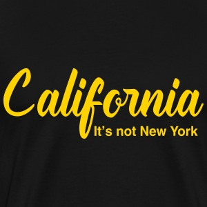 California. It's not New York T-Shirts - Men's Premium T-Shirt