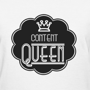 Content Queen  T-Shirts - Women's T-Shirt