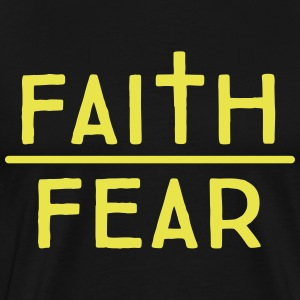 Faith over Fear T-Shirts - Men's Premium T-Shirt