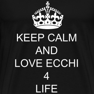 Keep Calm and love ecchi 4 life - Men's Premium T-Shirt