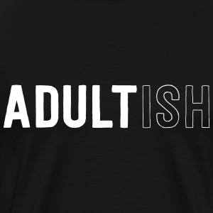 AdultISH T-Shirts - Men's Premium T-Shirt