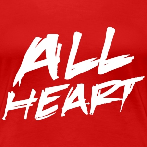 All Heart T-Shirts - Women's Premium T-Shirt