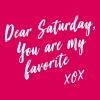 Dear Saturday, You are my favorite T-Shirts - Women's Premium T-Shirt