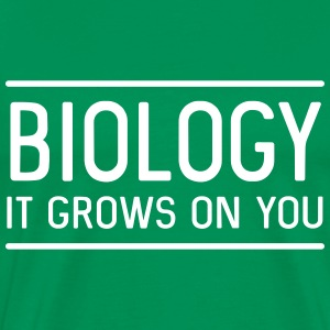 Biology. It grows on you T-Shirts - Men's Premium T-Shirt