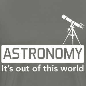 Astronomy is out of this world T-Shirts - Men's Premium T-Shirt