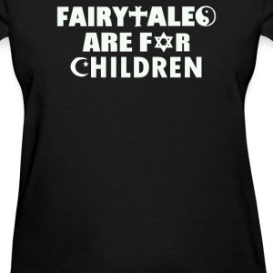 Fairytales Are For Children - Women's T-Shirt