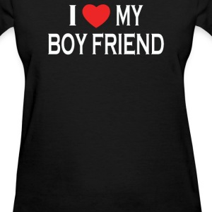 I LOVE MY BOY FRIEND - Women's T-Shirt