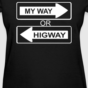 My Way or Highway - Women's T-Shirt