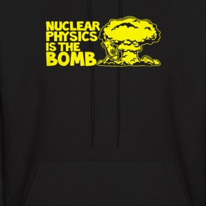 Nuclear Physics Is The Bomb - Men's Hoodie