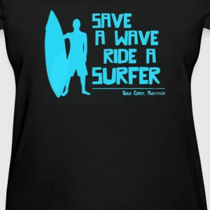 Save A Wave Ride A Surfer - Women's T-Shirt