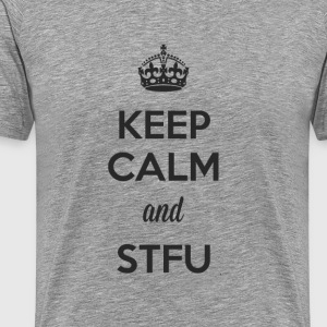 Keep Calm and STFU (Dark) - Men's Premium T-Shirt