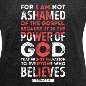 Romans 1:16 - Women´s Rolled Sleeve Boxy T-Shirt
