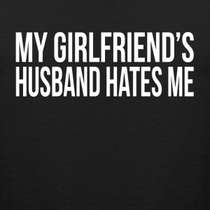 MY GIRLFRIEND'S HUSBAND HATES ME Sportswear - Men's Premium Tank