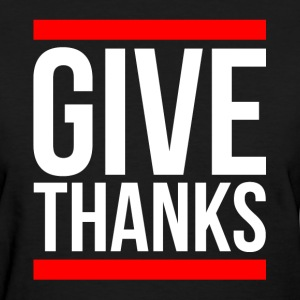 GIVE THANKS T-Shirts - Women's T-Shirt