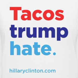 Tacos Trump Hate: Hillary 2016 T-Shirts - Women's V-Neck T-Shirt