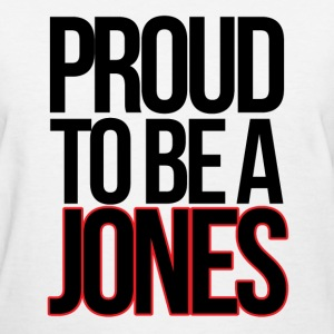 PROUD TO BE A JONES T-Shirts - Women's T-Shirt