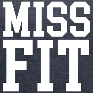 Miss Fit T-Shirts - Women´s Roll Cuff T-Shirt