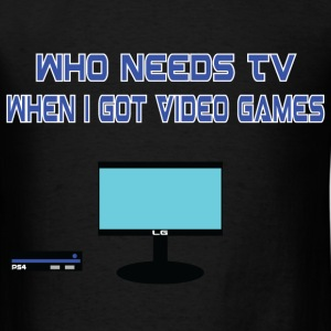 Who needs TVwhen I... - Men's T-Shirt