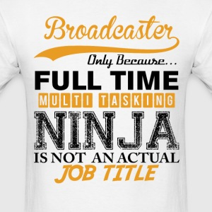 Broadcaster Executive Ninja Job Title T-Shirts - Men's T-Shirt