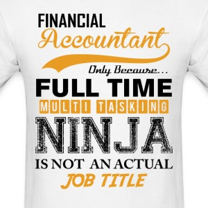 Accountant-Only because fulltime multi tasking T-Shirts - Men's T-Shirt