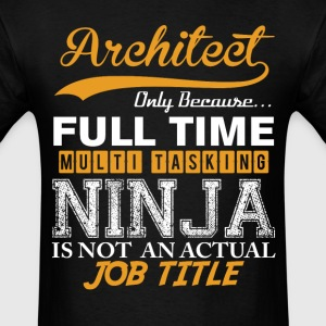 Architect Executive Ninja Job Title T-Shirts - Men's T-Shirt
