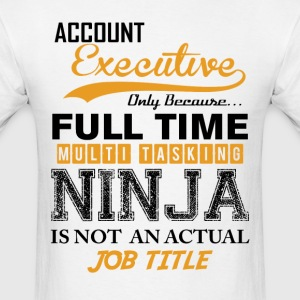 Account Executive Ninja Job Title T-Shirts - Men's T-Shirt