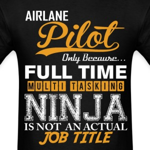Airlane Pilot  Executive Ninja Job Title T-Shirts - Men's T-Shirt