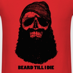 Beard 'Till I Die - Men's T-Shirt
