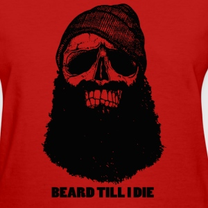 Beard 'Till I Die - Women's T-Shirt