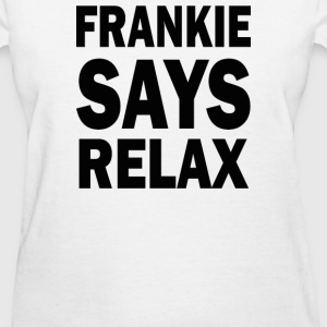 FRANKIE SAY RELAX - Women's T-Shirt