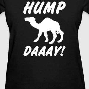 Hump Daaay - Women's T-Shirt