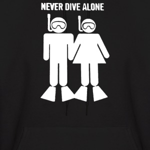 Never Dive Alone Scuba Diving Divers - Men's Hoodie