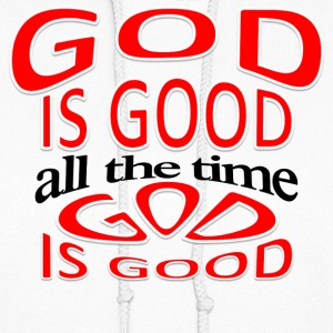 God is good, all the time GIGATTWWT - Women's Hoodie
