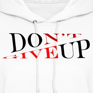 Don't give up DGUWWT - Women's Hoodie