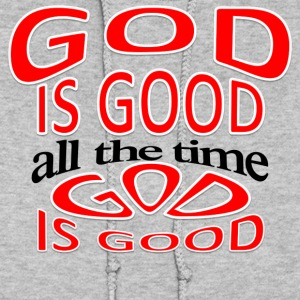God is good, all the time GIGATTWGY - Women's Hoodie