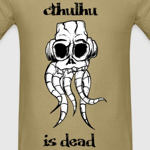 cthulhu is dead T-Shirts - Men's T-Shirt