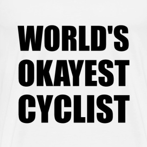 World's Okayest Cyclist - Men's Premium T-Shirt