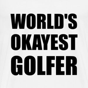 World's Okayest Golfer - Men's Premium T-Shirt